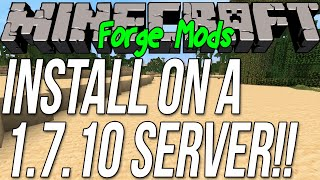 How To Install Mods On A Minecraft 1.7.10 Forge Server