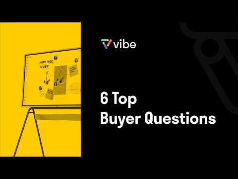 6 Top Buyer's Questions about Vibe