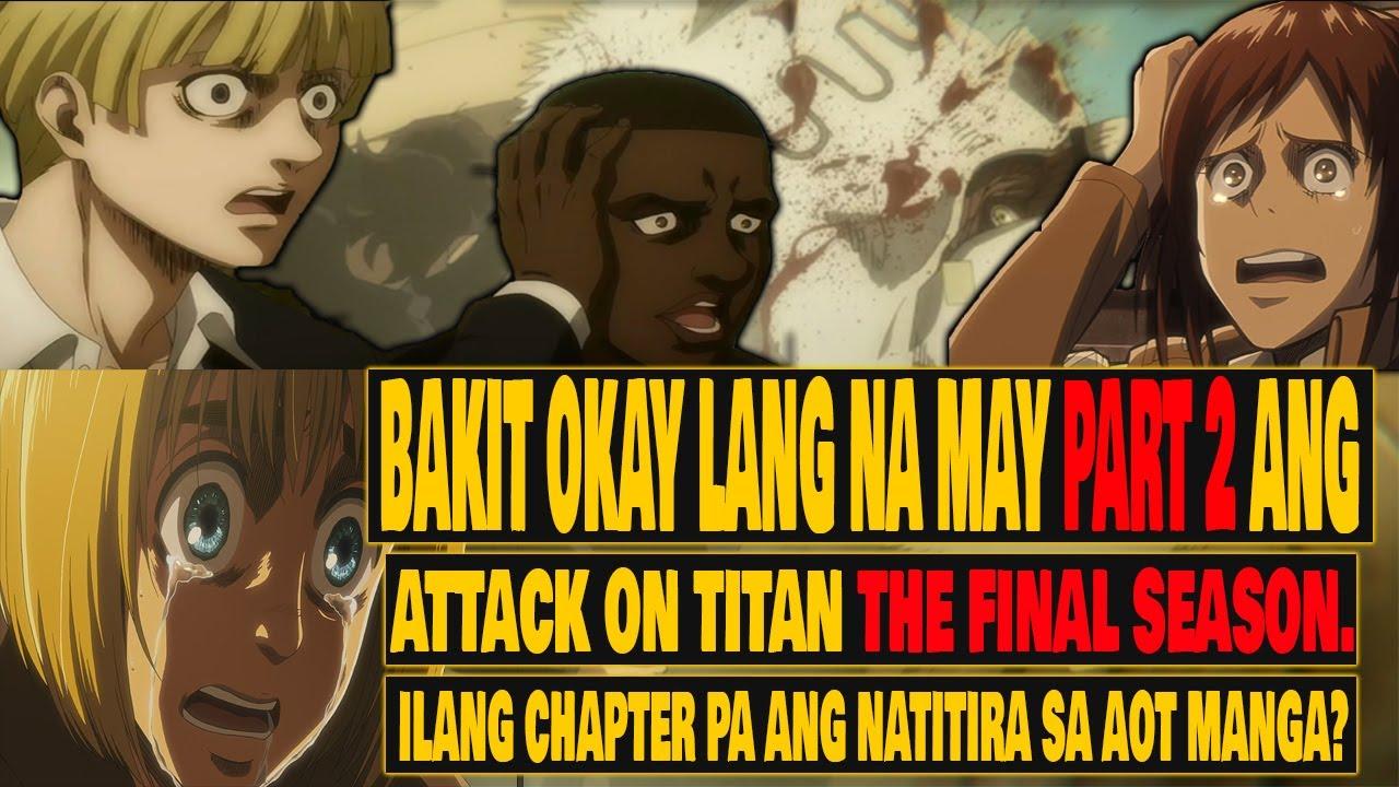 PART 2  NG ATTACK ON TITAN THE FINAL SEASON, CONFIRMED   ILANG CHAPTER PA ANG NATITIRA SA AOT MANGA?