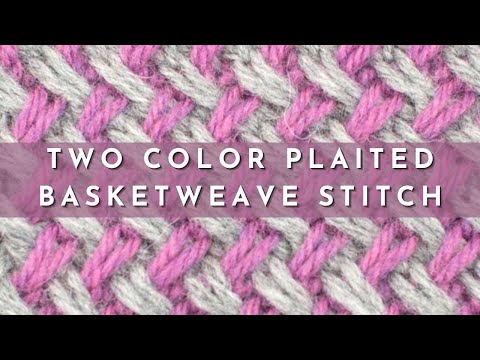 How to Knit the Two Color Plaited Basketweave Stitch - YouTube