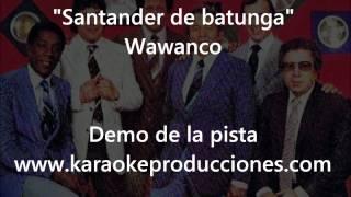 "Wawanco ""Santander de batunga"" DEMO PISTA KARAOKE INSTRUMENTAL"