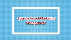 Approaches of marketing management