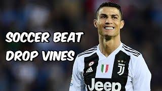 Soccer Beat Drop Vines #99