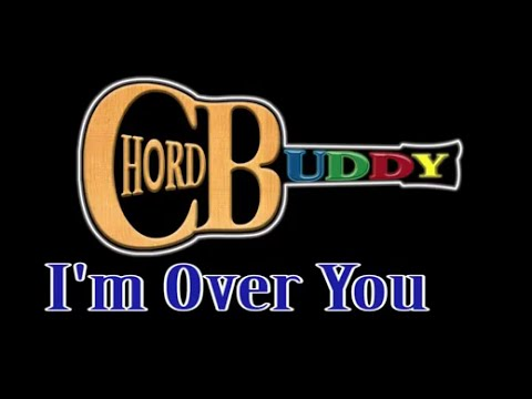 Im Over You Keith Whitley Chordbuddy Lesson Youtube