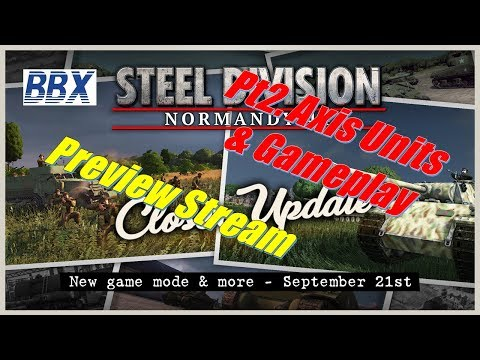 Steel Division Normandy 44 | 'Closer' dlc | Preview Stream | Pt2 German Units & Gameplay