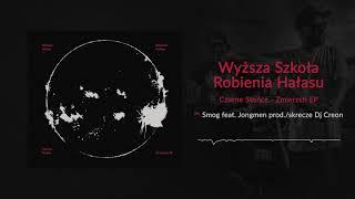 WSRH - [06/06] - Smog feat. Jongmen   Prod/skrecze DJ Creon (OFICJALNY ODSŁUCH)