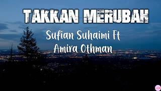 Download Sufian Suhaimi Ft Amira Othman - Takkan Merubah (Lirik)
