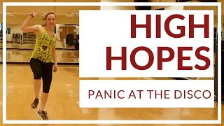 High Hopes by Panic at the Disco. Dance Fitness Routine. Hype