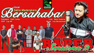 Bersahabat - Satrio Madangkara (Lyric by Nano Sudarno and Music by Ivey Muhammad)