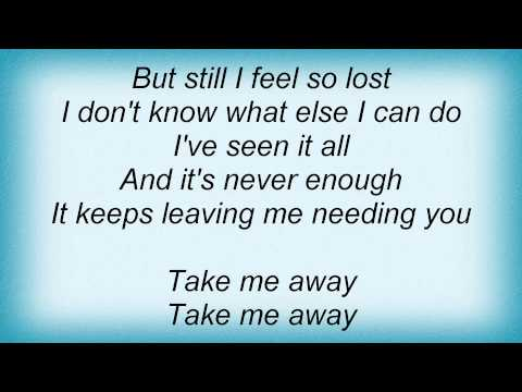 Lifehouse - Take Me Away Lyrics