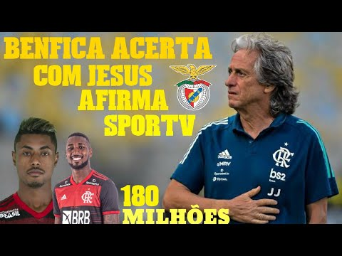 BENFICA ACERTA COM JORGE JESUS AFIRMA SPORT TV! BRUNO HENRIQUE E GERSON JUNTOS COM MISTER?