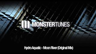 Hydro Aquatic - Moon River (Original Mix) [2009 - Back Catalogue]