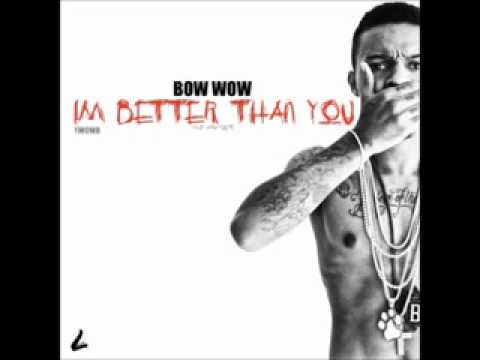 Bow Wow   They Ain't Got Shit On Me Im Better Than You Mixtape + HQ Free Download 2011