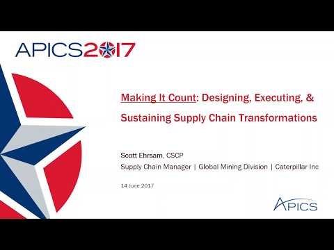 Making it Count: Designing, Executing and Sustaining Supply Chain Transformations