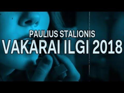 """PREMJERA! Paulius Stalionis - """"VAKARAI ILGI 2018"""