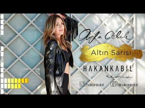 Ayla Çelik - Altın Sarısı (Hakan Kabil Remix)