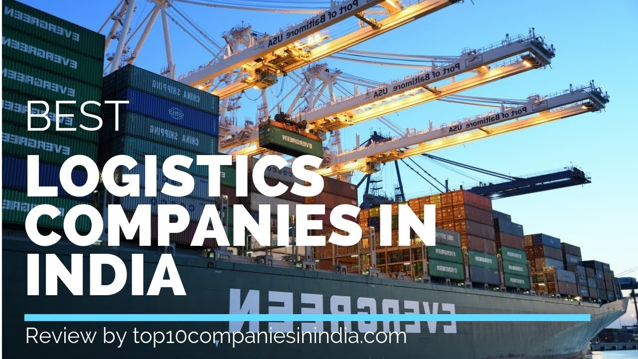 Top 10 Logistics Companies in India   Best of 2018