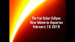 Solar Eclipse New Moon in Aquarius February 15, 2018 | Gregory Scott Astrology