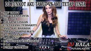 Download Mp3 DJ FUNKOT AKU TAKUT VS AKU TETAP CINTA TERBARU 2020
