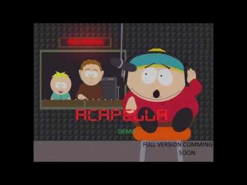 Eric Cartman  Come Sail Away ACAPELLA DEMO