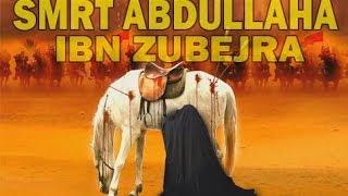 SMRT ABDULLAHA IBN ZUBEJRA, RADIJALLAHU ANHU
