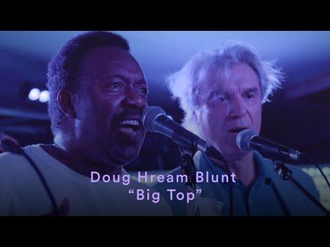 "Doug Hream Blunt - ""Big Top"" Live at Baby's All Right ft. David Byrne, Clover & the Clockworks"