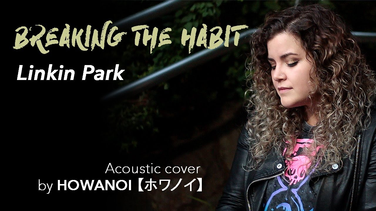Breaking the habit - Linkin Park  (acoustic cover by WHITE NOISE ホワノイ)