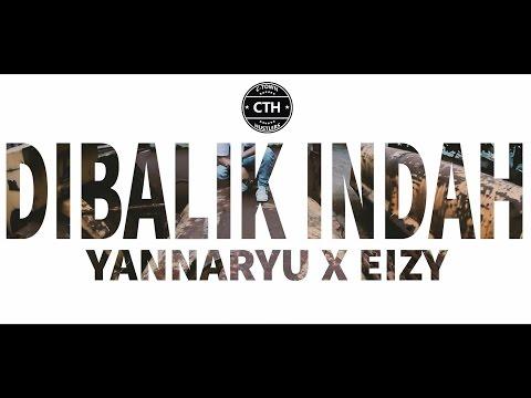 Yannaryu X Eizy - Dibalik Indah (Music Video)