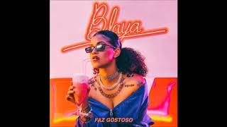 Blaya - Faz Gostoso (Prod. No Maka) (Audio)