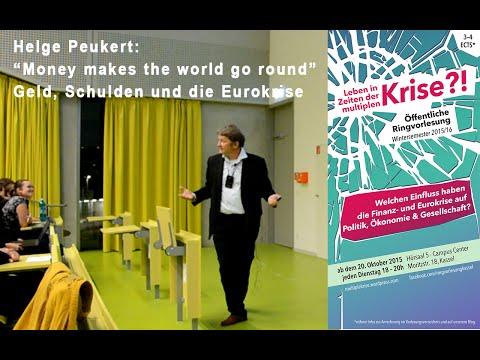"""Helge Peukert: """"Money make the world go 'round"""". Geld, Schulden und die Eurokrise (2015)"""