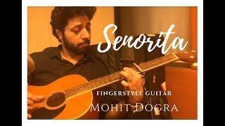Seorita Shawn Mendes, Camila Cabello - Fingerstyle Guitar - Mohit Dogra.mp3