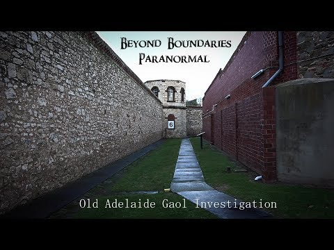 Beyond Boundaries Paranormal Old Adelaide Gaol Investigation 2nd Sept 2016