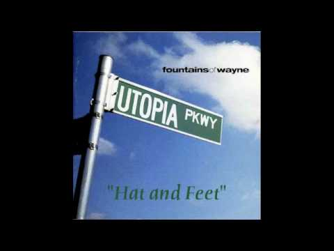 Fountains Of Wayne - Hat and Feet