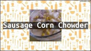 Recipe Sausage Corn Chowder