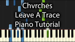 Chvrches - Leave A Trace Tutorial (How To Play On Piano)