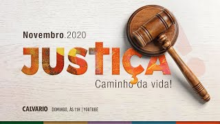 JUSTIÇA - CAMINHO DA VIDA - Culto das 11h - 08/11/2020