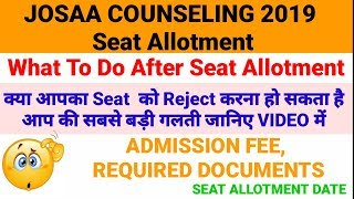 JoSAA Counseling 2019 Seat Allotment   Seat Reject Warning   what To Do After Seat Allotment