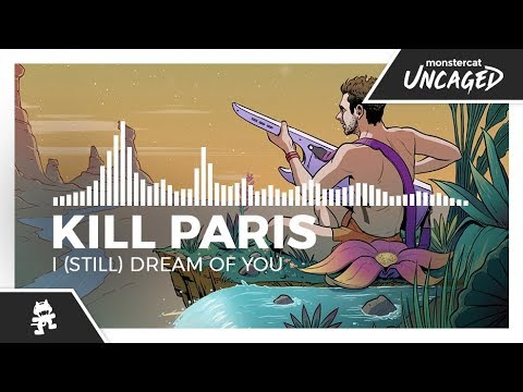 Video - Kill Paris - I (Still) Dream of You -Monstercat Release