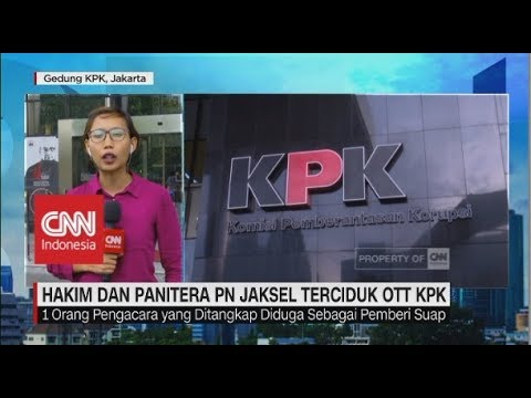 Hakim & Panitera PN Jaksel Terciduk OTT KPK