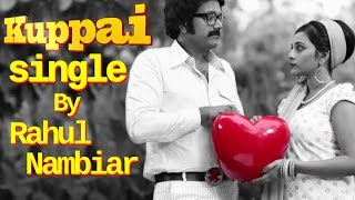 KUPPAI - Tamil Single by Rahul Nambiar ft Lady Kash & Krissy (TRASH)