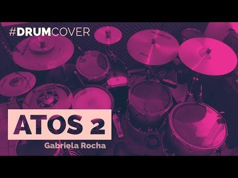Atos 2   Gabriela Rocha   JC Batera (Drum Cover)