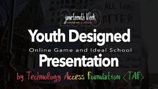 Youth Designed Online Game and Ideal School Presentation by TAF