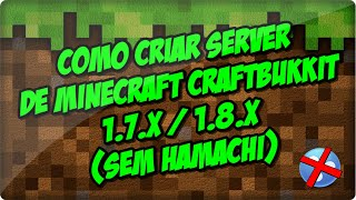 COMO CRIAR SERVIDOR DE MINECRAFT CRAFTBUKKIT 1.7.x/1.8.x (SEM HAMACHI)