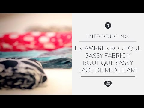 Estambres Boutique Sassy Fabric y Boutique Sassy Lace de Red Heart