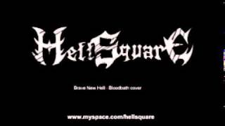 Hellsquare - Brave New Hell (Bloodbath cover)