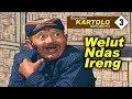 "KARTOLO "" WELUT NDAS IRENG "" BAGIAN 3 (HABIS)"