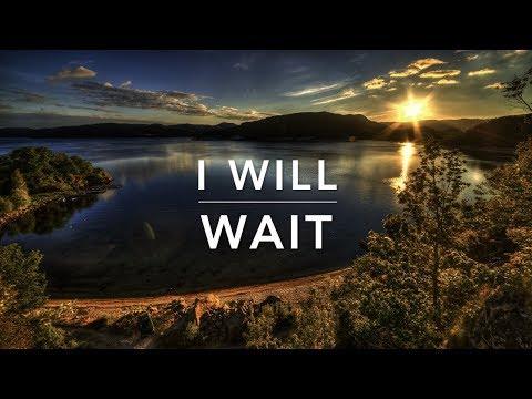 I WILL WAIT - Peaceful Music | Prayer Music | Worship Music | Meditation Music | Sleeping Music