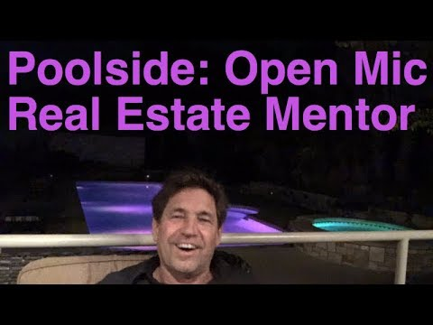 Poolside: Open Mic real estate investing 2017, Whats Stopping You? Staying Motivated & other issues