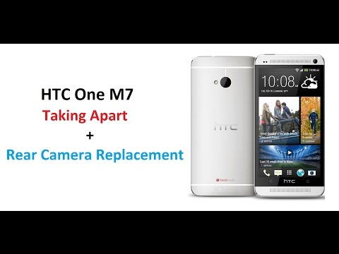 HTC One M7 - Rear Camera Replacement + how to safely remove back cover without breaking anything