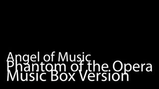 Angel of Music (Music Box Version) - Phantom of the Opera